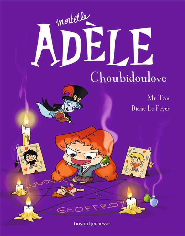 Mortelle Adèle T.10 ; Choubidoulove