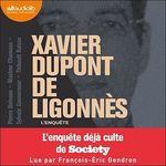 Vente AudioBook : Xavier Dupont de Ligonnès - L'Enquête  - Pierre Boisson - Maxime Chamoux - Sylvain Gouverneur - Thibault Raisse