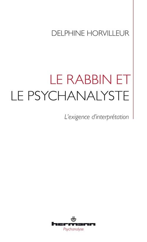Le rabbin et le psychanalyste ; l'exigence d'interprétation