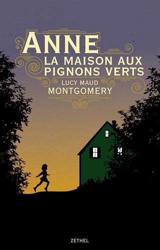 Anne ; La Maison Aux Pignons Verts