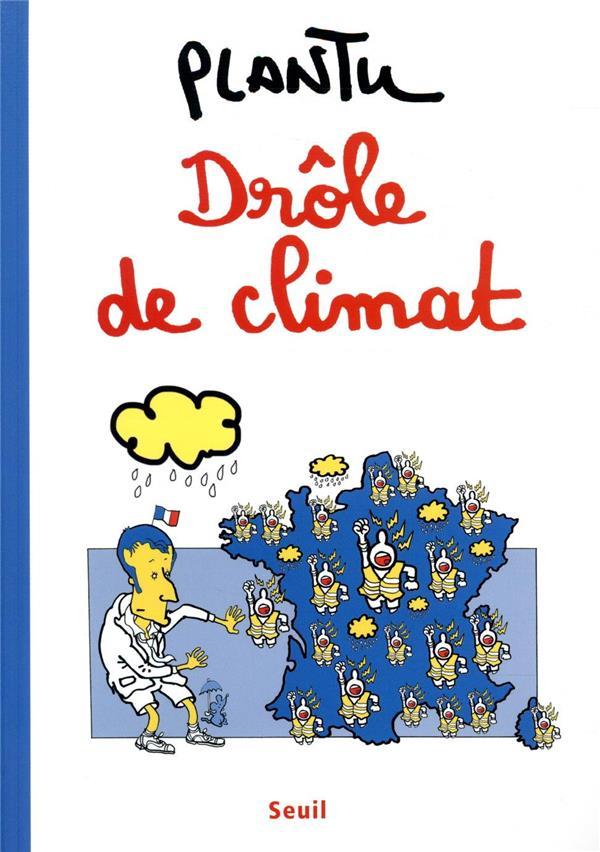 DROLE DE CLIMAT