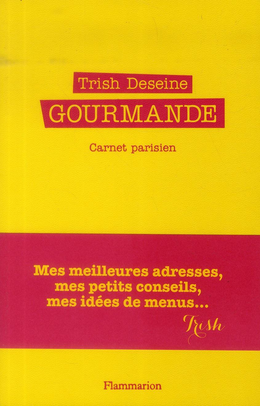 Gourmande ; carnet parisien