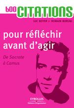 Vente Livre Numérique : 600 citations pour réfléchir avant d'agir  - Luc BOYER - Romain Bureau