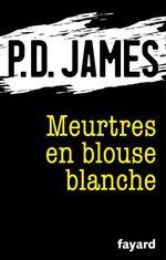 Vente Livre Numérique : Meurtres en blouse blanche  - Phyllis Dorothy James - P.D. James