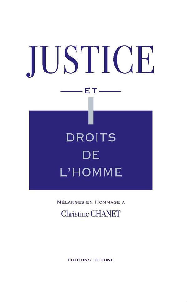 Justice et droits de l'homme ; mélanges en hommage à Christine Chanet