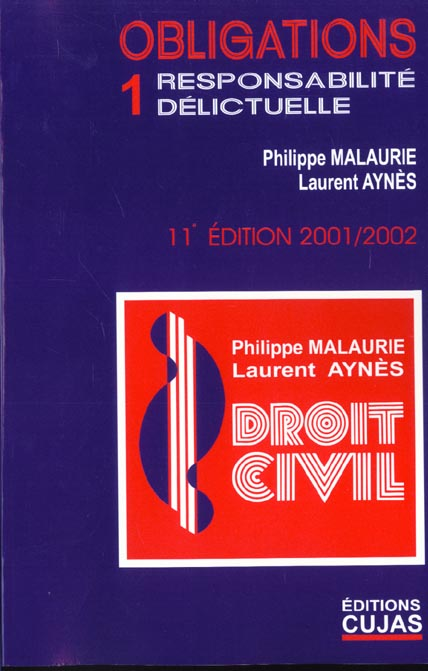 Droit Civil T.6 ; Les Obligations ; Volume 1 ; Responsabilite Delictuelle ; 11e Edition