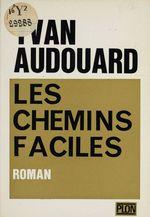Vente EBooks : Les chemins faciles  - Yvan Audouard