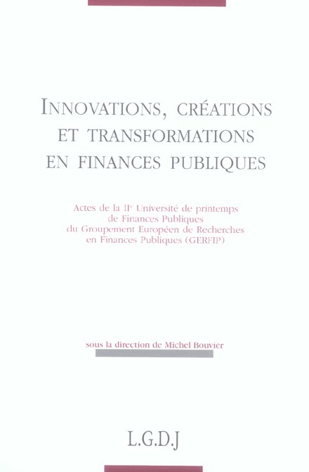 Innovations, Creations Et Transformations En Finances Publiques