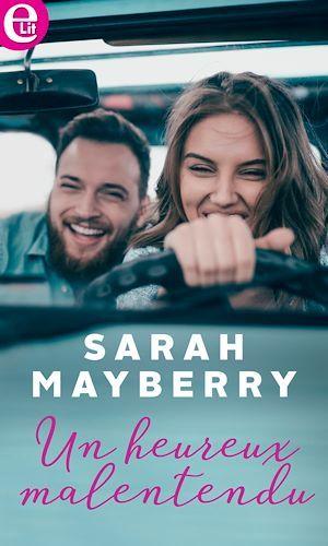 Un heureux malentendu  - Sarah Mayberry