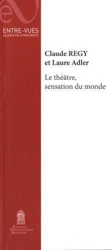 Le théâtre, sensation du monde