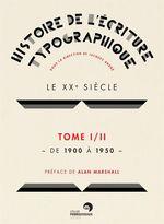 Vente EBooks : Histoire de l'écriture typographique - Le XXe siècle I/II  - Jacques ANDRÉ - Collectif