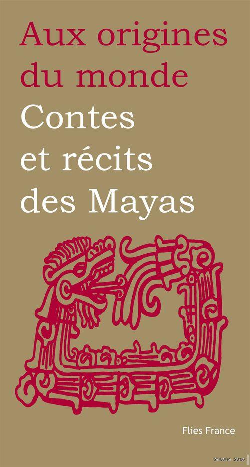 Contes et récits des Mayas