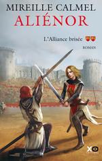 Vente Livre Numérique : Aliénor - tome 2 L'alliance brisée  - Mireille Calmel