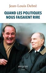Vente Livre Numérique : Quand les politiques nous faisaient rire  - Jean-Louis Debré