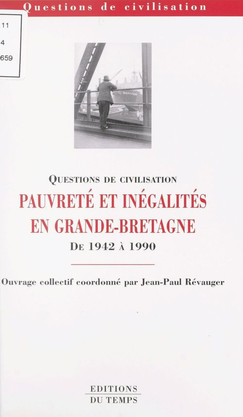 Questions de civilisation ; pauvrete et inegalites en grande-bretagne de 1942 a 1990