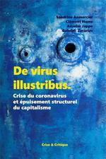 Couverture de De Virus Illustribus - Crise Du Coronavirus Et Epuisement Structurel Du Capitalisme