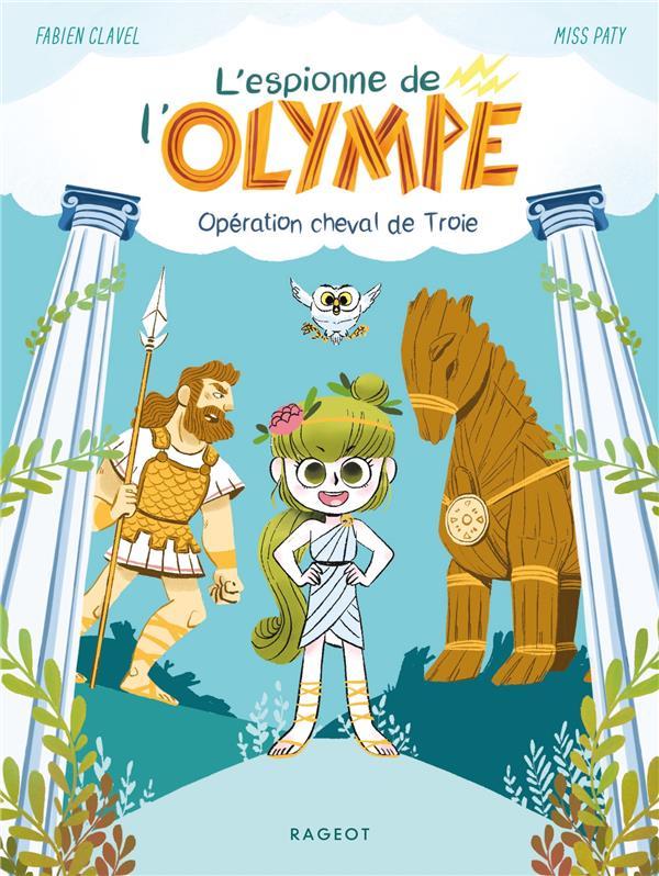 L'espionne de l'Olympe t.1 ; opération cheval de Troie