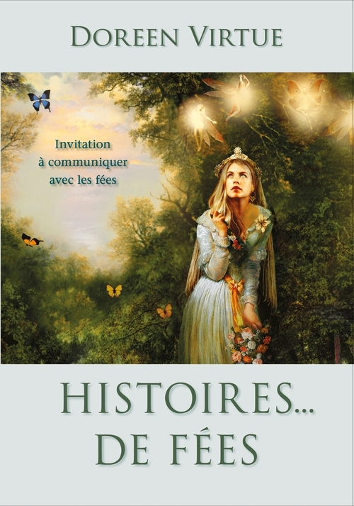 Histoires... de fées ; invitation à communiquer avec les fées