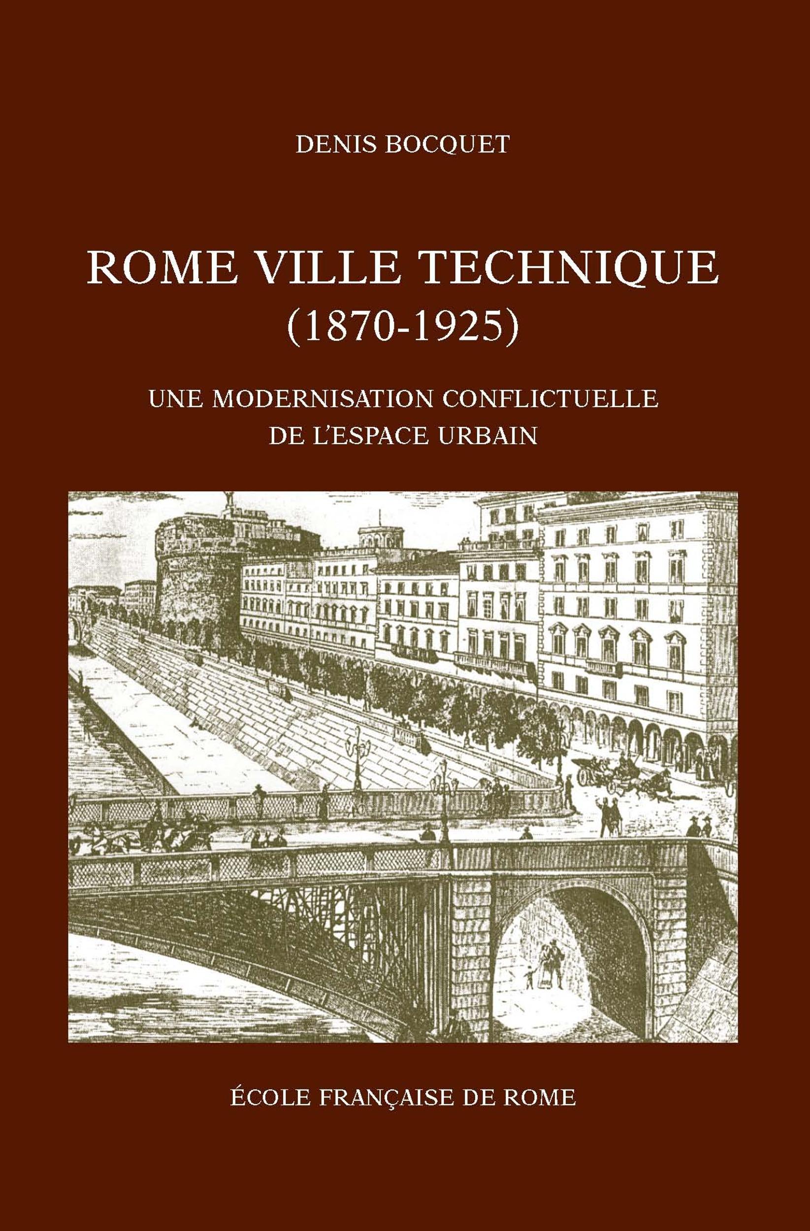 Rome, ville technique ; une modernisation conflictuelle de l'espace urbain