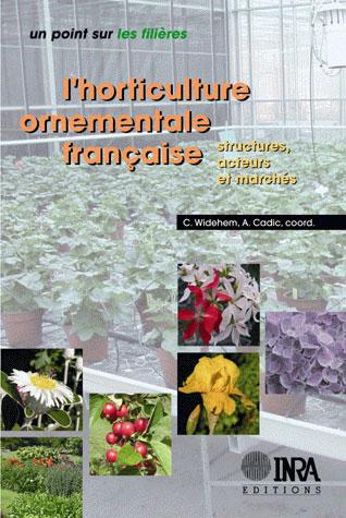 L'horticulture ornementale française ; structures, acteurs et marchés