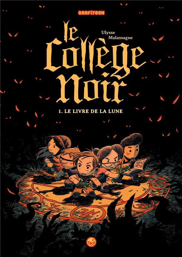 Le College Noir T.1 ; Le Livre De La Lune