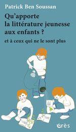 Vente EBooks : Qu'apporte la littérature jeunesse aux enfants ?  - Patrick Ben Soussan