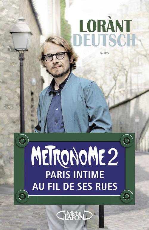 Métronome t.2 ; Paris intime au fil de ses rues