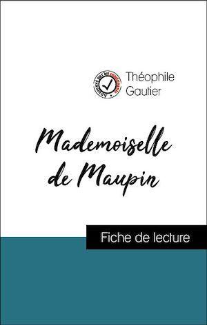 Analyse de l'oeuvre : Mademoiselle de Maupin (résumé et fiche de lecture plébiscités par les enseignants sur fichedelecture.fr)
