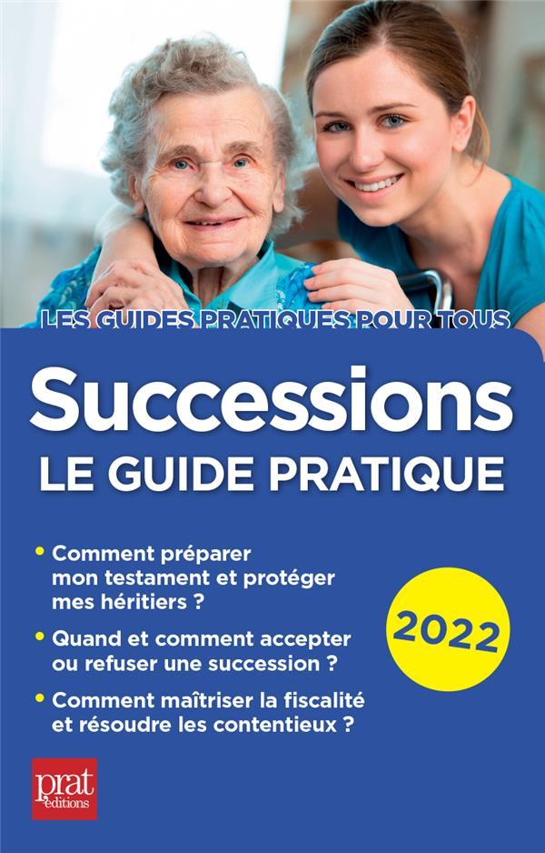 Successions : le guide pratique (édition 2022)