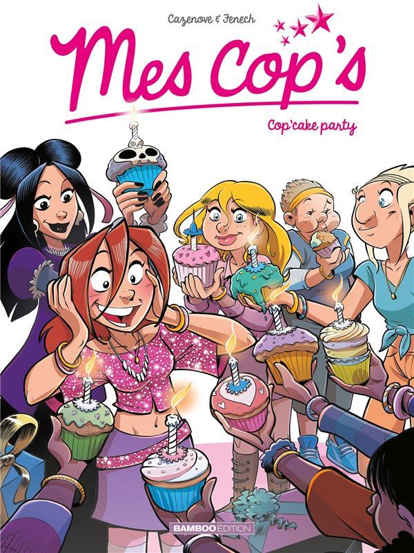 MES COP-S - TOME 10 - COP-CAKE PARTY FENECH/CAZENOVE