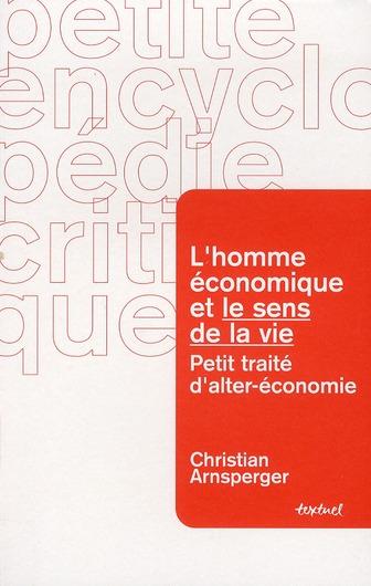 L'homme économique et le sens de la vie ; petit traité d'alter-économie