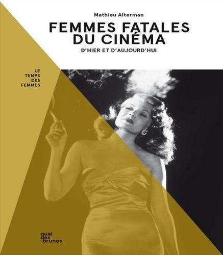 femmes fatales du cinéma : d'hier et d'aujourd'hui