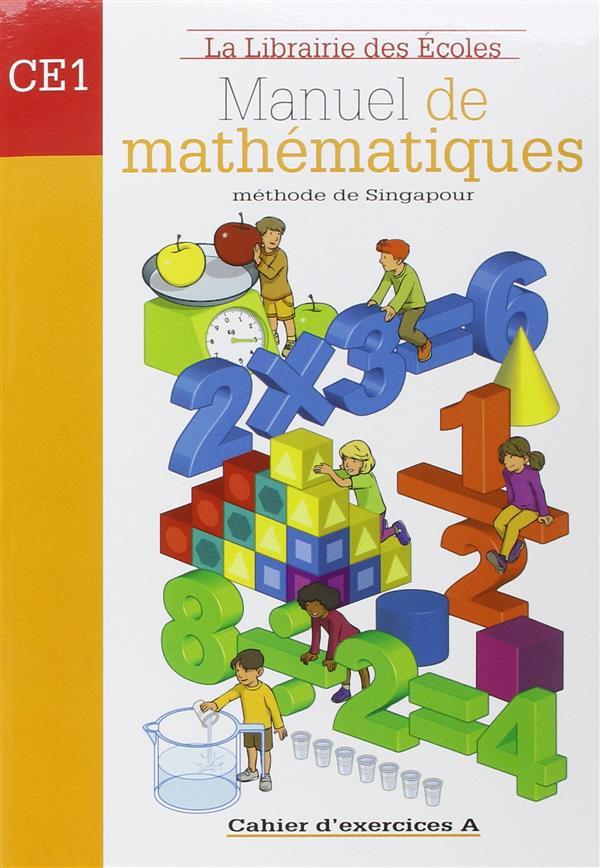 Methode De Singapour ; Manuel De Mathematiques ; Ce1 ; Cahier D'Exercices A