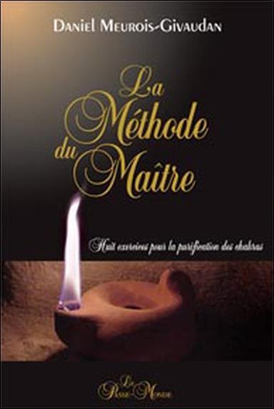 La Methode Du Maitre ; Huit Exercices Pour La Purification Des Chakras