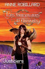 Vente Livre Numérique : Les Chevaliers d'Antarès 09 : Justiciers  - Anne Robillard