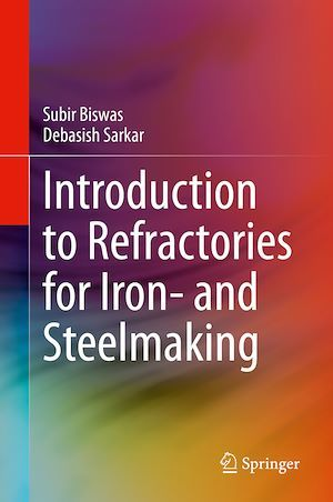 Introduction to Refractories for Iron- and Steelmaking  - Subir Biswas  - Debasish Sarkar