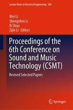 Proceedings of the 6th Conference on Sound and Music Technology (CSMT)  - Wei Li - Zijin Li - Shengchen Li - Xi Shao