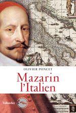 Vente EBooks : Mazarin l'Italien  - Olivier Poncet