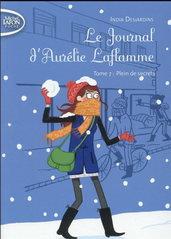 Le journal d'Aurélie Laflamme T.7 ; plein de secrets