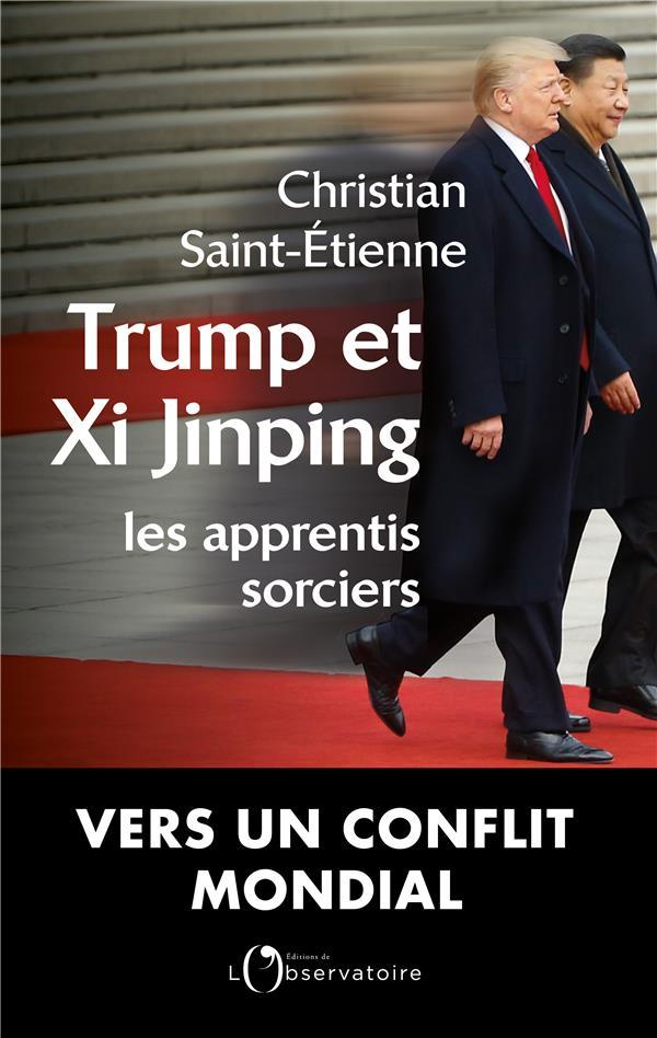 Trump et Xi Jinping, les apprentis sorciers