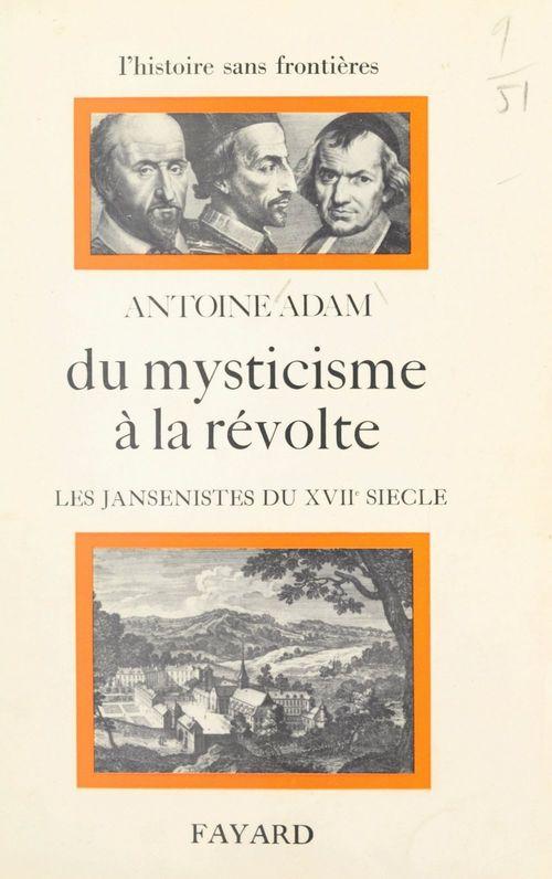 Du mysticisme à la révolte : les jansénistes du XVIIe siècle