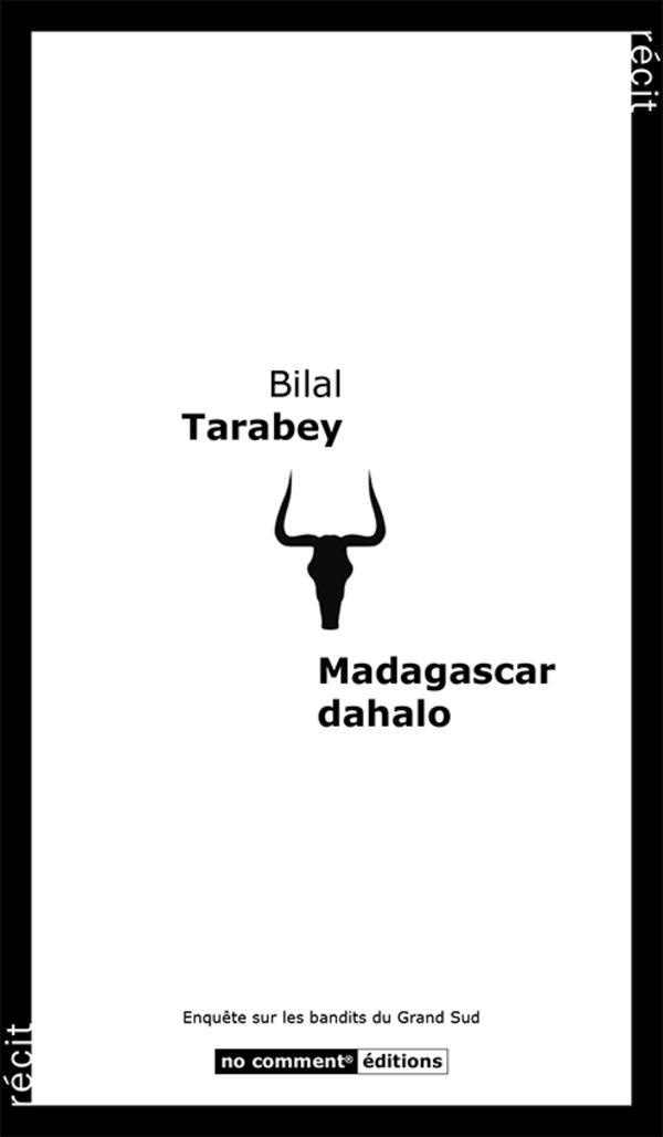 Madagascar dahalo ; enquête sur les bandits du Grand Sud