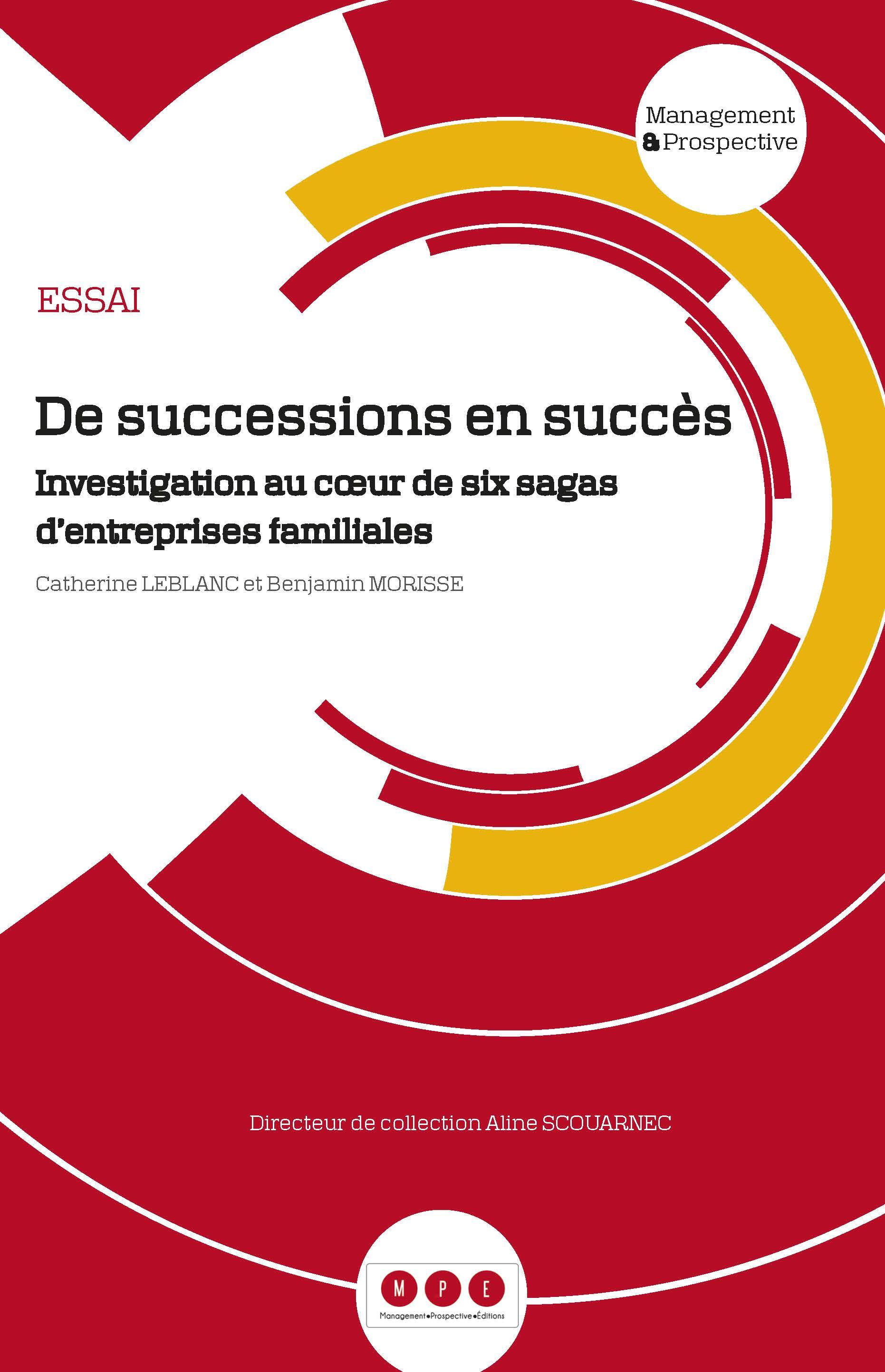 De successions en succes. investigation au coeur de six sagas d'entreprises familiales