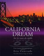 California dream ; sur la route du mythe