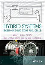Hybrid Systems Based on Solid Oxide Fuel Cells  - David Sánchez - Ali Turan - Mario L. Ferrari - Usman M. Damo