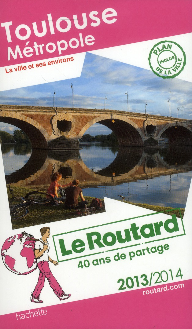 Guide Du Routard; Toulouse Et Ses Environs (Edition 2013/2014)
