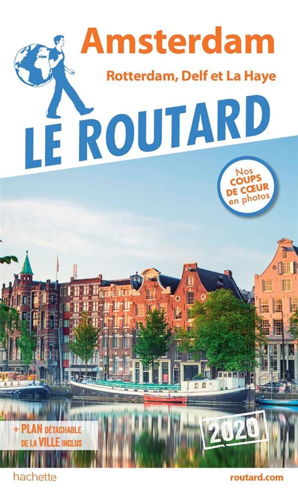 Guide du Routard ; Amsterdam et ses environs ; Rotterdam, Delft et La Haye (édition 2020)