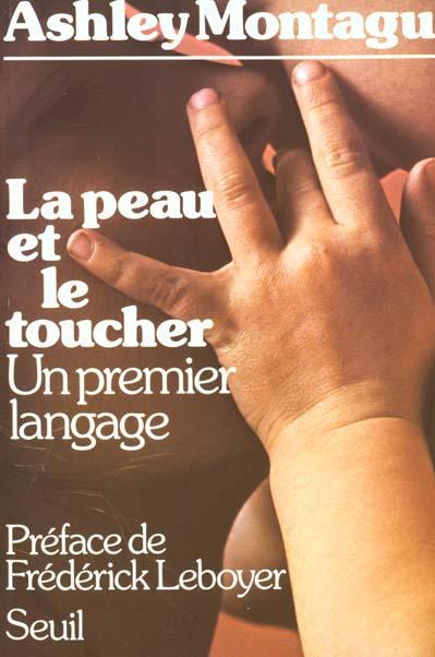 Peau et le toucher. un premier langage (la)