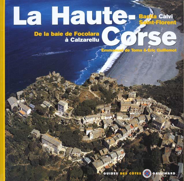 HAUTE CORSE - DE LA BAIE DE FOCOLARA A CALZARELLU - BASTIA - CALVI - SAINT-FLORENT