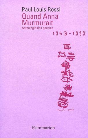 Quand Anna murmurait ; anthologie des poésies, 1953-1999